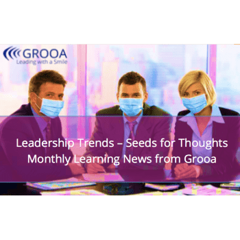 Grooa Newsletter: Leadership Trends - seeds for thoughts - march 2021