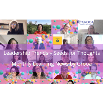 Grooa Newsletter: Leadership Trends - seeds for thoughts - april 2021